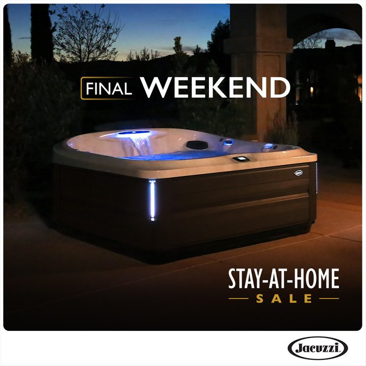 Jacuzzi hot tub final weekend stay-at-home promtion image